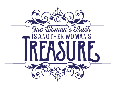 One Woman's Trash is Another Woman's Treasure